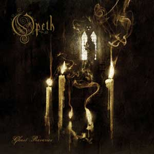 Opeth (2005) - Ghost Reveries